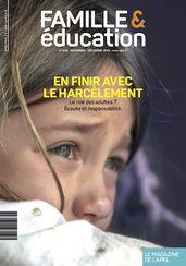 novembre - décembre 2019 Famille & Éducation N°529 En finir avec le harcèlement